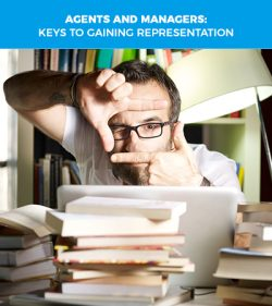 Agents and Managers: Important Tips for Gaining Representation