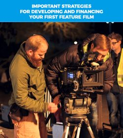 Developing and Financing your First Feature Film